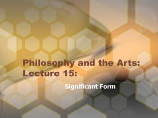 Philosophy and the Arts: Lecture 15:
