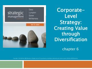 Corporate-Level Strategy:  Creating Value through Diversification