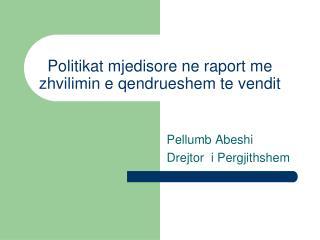 Politikat  mjedisore ne raport me zhvilimin e qendrueshem te vendit