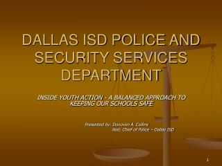 DALLAS ISD POLICE AND SECURITY SERVICES DEPARTMENT