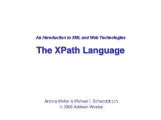 An Introduction to XML and Web Technologies The  XPath  Language