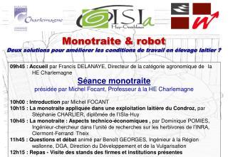 Monotraite & robot Deux solutions pour améliorer les conditions de travail en élevage laitier?