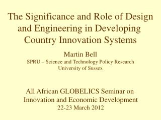 All African GLOBELICS Seminar on  Innovation and Economic Development 22-23 March 2012