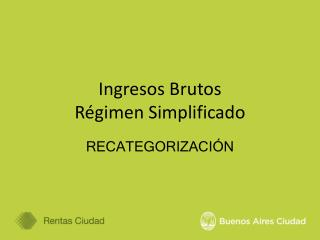 Ingresos Brutos Régimen Simplificado