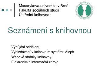 Masarykova univerzita v Brně Fakulta sociálních studií Ústřední knihovna