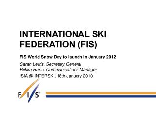 INTERNATIONAL SKI FEDERATION (FIS)