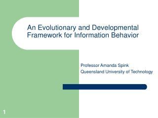 An Evolutionary and Developmental Framework for Information Behavior