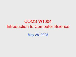 COMS W1004 Introduction to Computer Science