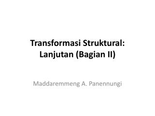 Transformasi Struktural:  Lanjutan (Bagian II)
