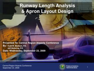 Presented To: Central Region Airports Conference By: Todd M. Madison, P.E.  Jeff Deitering, P.E.