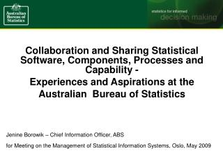 Collaboration and Sharing Statistical Software, Components, Processes and Capability -