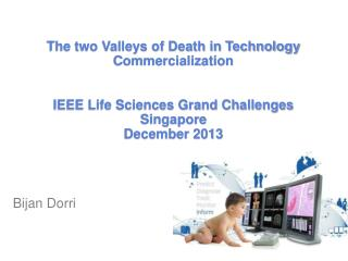 The two Valleys of Death in Technology Commercialization  IEEE Life Sciences Grand Challenges