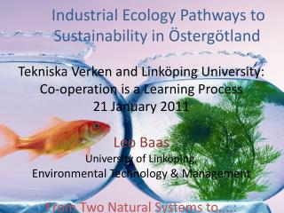 Industrial Ecology Pathways to   	Sustainability in  Östergötland