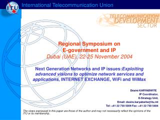 Désiré KARYABWITE  IP Coordinator,  E-Strategy Unit,     Email: desire.karyabwite@itut