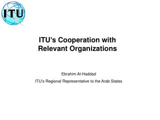 ITU's Cooperation with Relevant Organizations