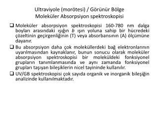 Ultraviyole (morötesi) / Görünür Bölge  Moleküler Absorpsiyon spektroskopisi