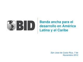 Banda ancha para el desarrollo en América Latina y el Caribe