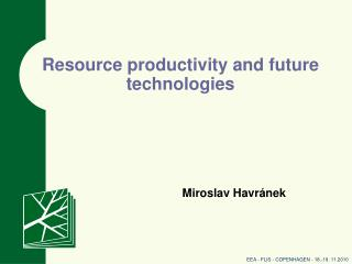 Resource productivity and future technologies