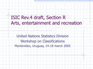 ISIC Rev.4 draft, Section R Arts, entertainment and recreation