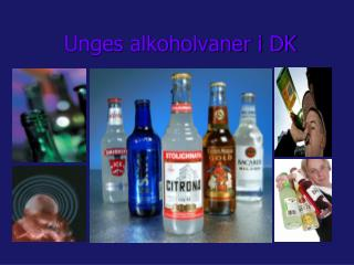 Unges alkoholvaner i DK