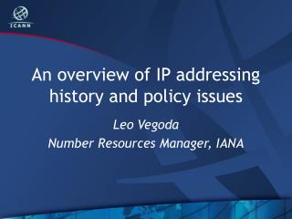 An overview of IP addressing history and policy issues