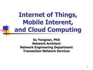 Internet of Things, Mobile Interent,  and Cloud Computing