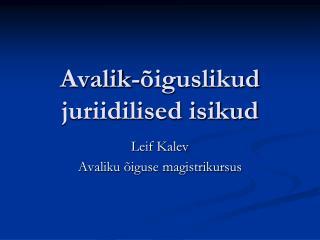 Avalik-õiguslikud juriidilised isikud