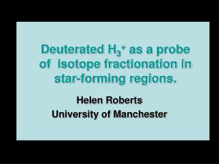 Deuterated H 3 +  as a probe of  isotope fractionation in star-forming regions.
