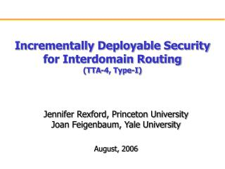 Incrementally Deployable Security  for Interdomain Routing (TTA-4, Type-I)