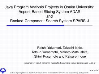 Reishi Yokomori, Takashi Ishio,  Tetsuo Yamamoto, Makoto Matsushita,
