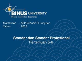 Standar dan Standar Profesional Pertemuan 5-6