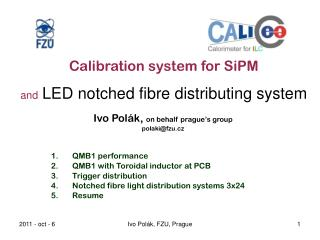 Calibration system for SiPM and LED notched fibre distributing system