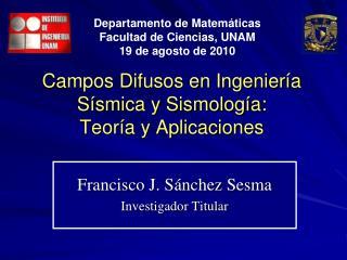 Campos Difusos en Ingeniería  Sísmica y Sismología:  Teoría y Aplicaciones