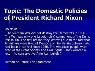 Topic: The Domestic Policies of President Richard Nixon