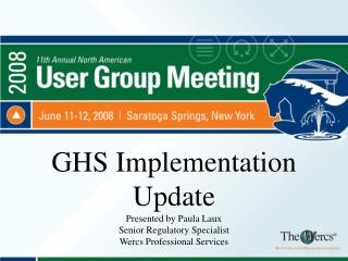 GHS Implementation Update Presented by Paula Laux Senior Regulatory Specialist