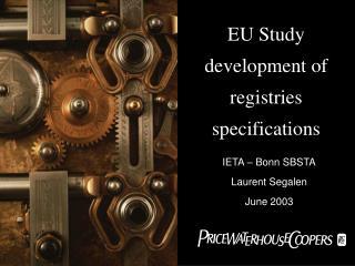 EU Study  development of registries  specifications