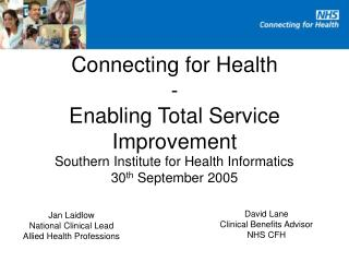 Connecting for Health - Enabling Total Service Improvement