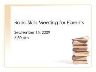 Basic Skills Meeting for Parents