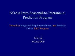 Ming Ji NOAA/OGP