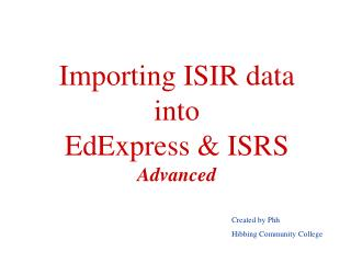 Importing ISIR data into EdExpress & ISRS Advanced
