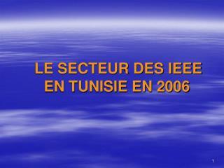 LE SECTEUR DES IEEE  EN TUNISIE EN 2006