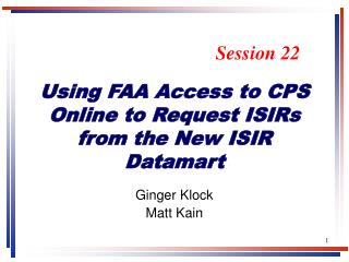 Using FAA Access to CPS Online to Request ISIRs from the New ISIR Datamart