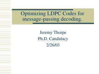 Optimizing LDPC Codes for message-passing decoding.