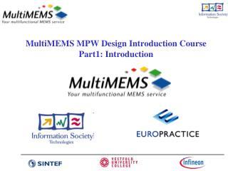 MultiMEMS MPW Design Introduction Course Part1: Introduction