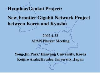 Hyunhae/Genkai Project:  New Frontier Gigabit Network Project between Korea and Kyushu