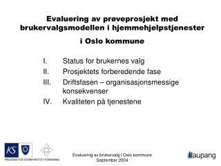 Evaluering av prøveprosjekt med brukervalgsmodellen i hjemmehjelpstjenester        i Oslo kommune