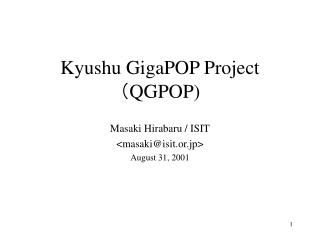 Kyushu GigaPOP Project ( QGPOP)