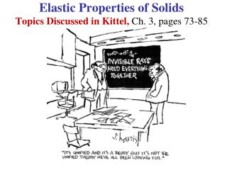 Elastic Properties of Solids Topics Discussed in Kittel, Ch. 3, pages 73-85