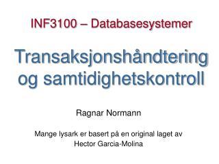 INF3100 – Databasesystemer Transaksjonshåndtering og samtidighetskontroll