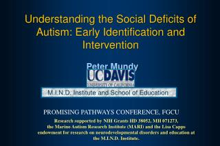 Understanding the Social Deficits of Autism: Early Identification and Intervention